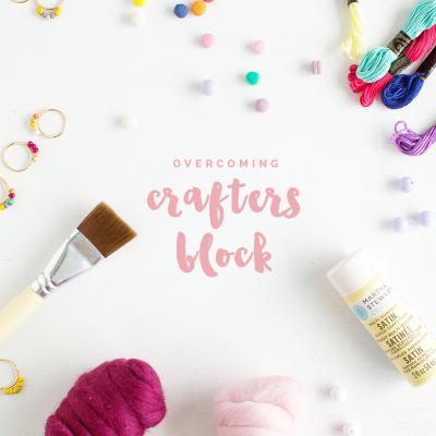 DIY Blogging | Overcoming Crafters Block