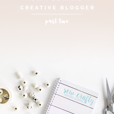 How I Became a Creative Blogger Part Two