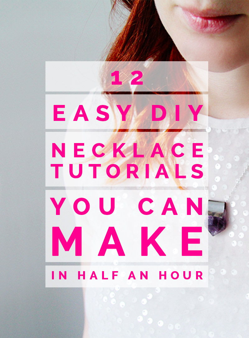 12 Easy Step By Step Natural Eye Make Up Tutorials For: 12 Easy DIY Necklace Tutorials You Can Make In Half An