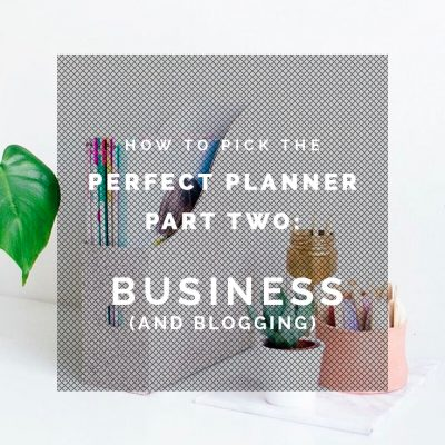 How to Pick the Perfect Planner Part Two: Business