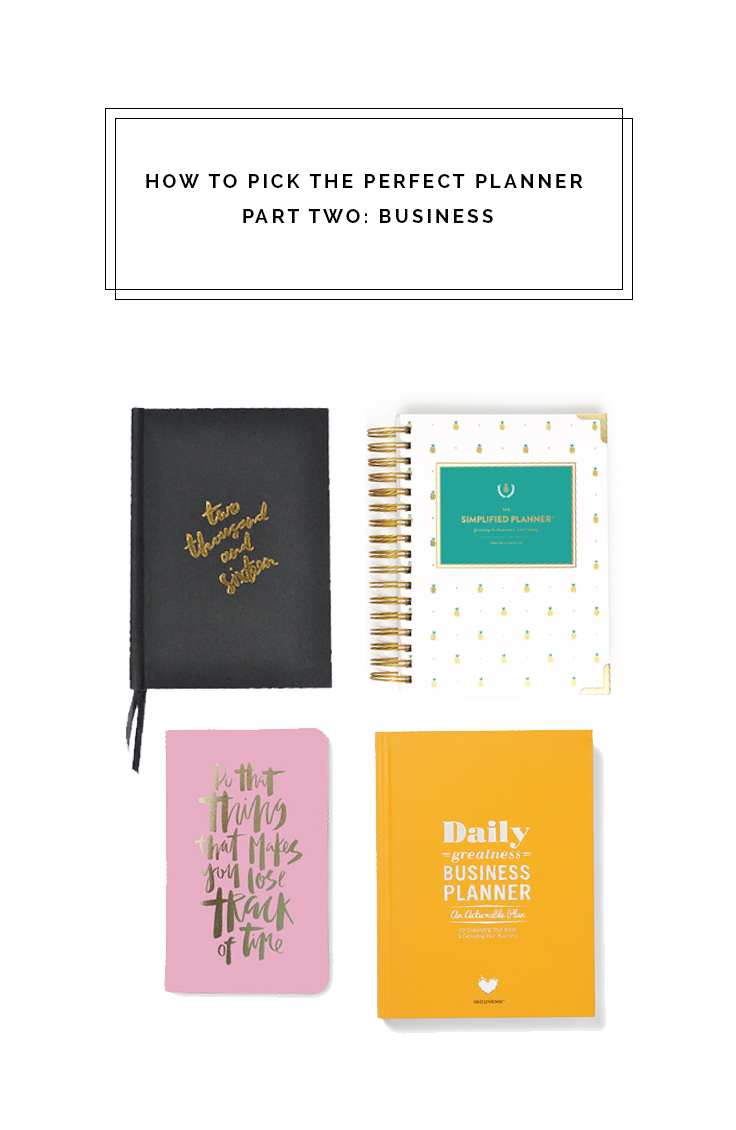 How to Pick the Perfect Planner Part Two- Business