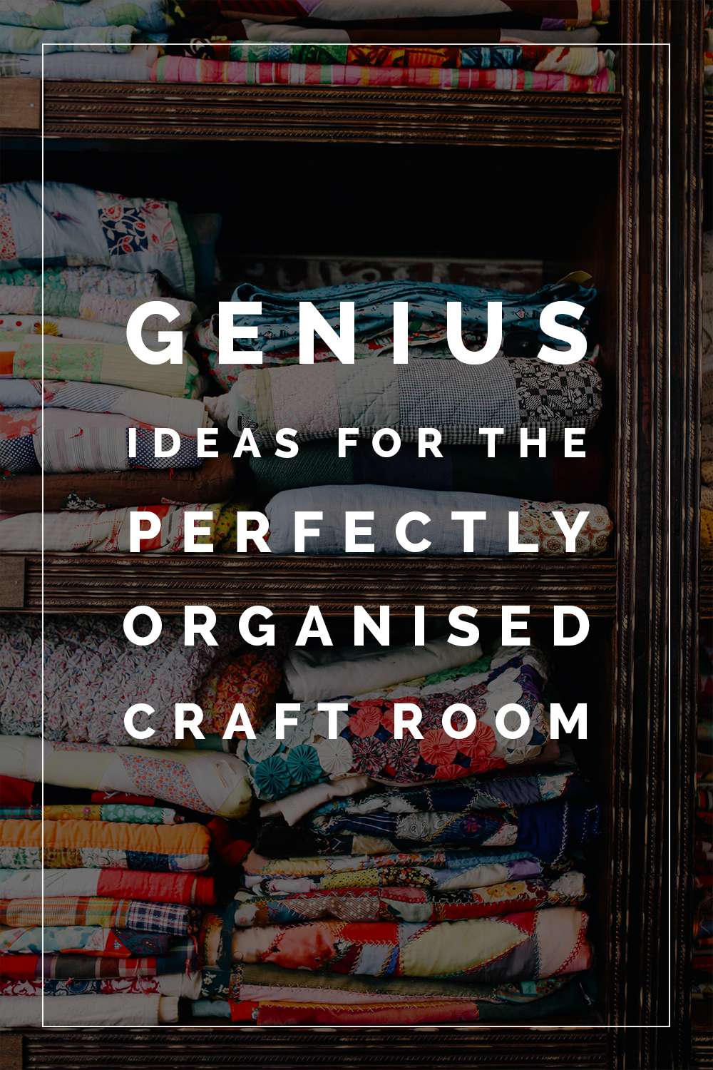 Genius Ideas for the Perfectly Organised Craft Room