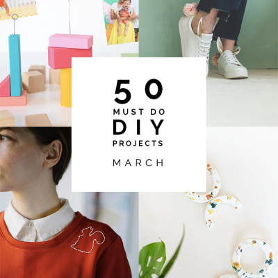 50 Must Do DIYs | March