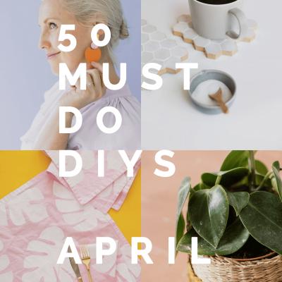 50 Must do DIYs April – One Year Anniversary