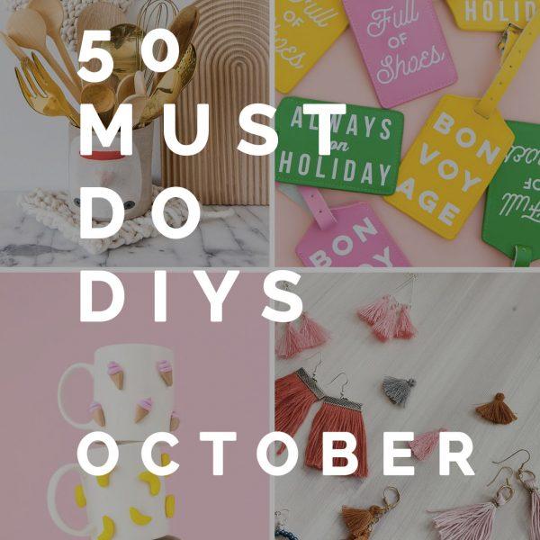 50 Must do DIYs   October