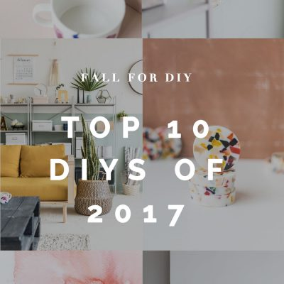 Top 10 DIY Posts 2017 | @fallfordiy